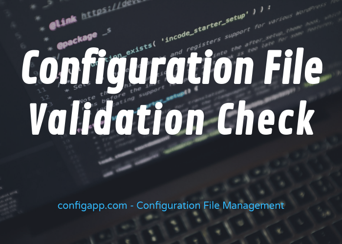 Configuration File Validation Check - Config